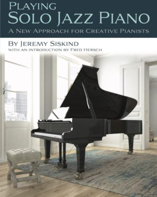 Playing Solo Jazz Piano Book by Jeremy Siskind